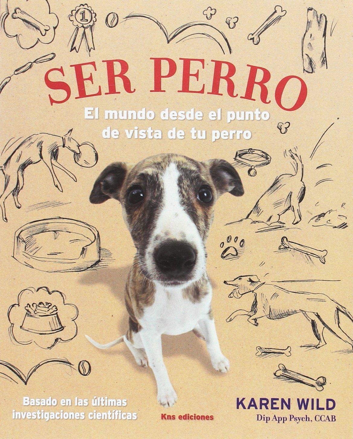 Ser Perro: El mundo desde el punto de vista de tu Perro